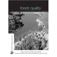 Forest Quality: Assessing Forests at a Landscape Scale by Dudley,Nigel, 9781138974517