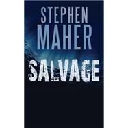 Salvage by Maher, Stephen, 9781459734517