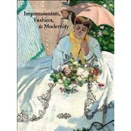 Impressionism, Fashion, and Modernity by Edited by Gloria Groom, 9780300184518