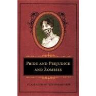 Pride and Prejudice and Zombies: The Deluxe Heirloom Edition by Grahame-Smith, Seth, 9781594744518