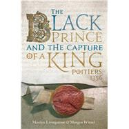 The Black Prince and the Capture of a King by Witzel, Morgen; Livingstone, Marilyn, 9781612004518