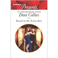 Bought by Her Italian Boss by Collins, Dani, 9780373134519