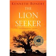 The Lion Seeker by Bonert, Kenneth, 9780544334519