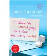 Chose the Wrong Guy, Gave Him the Wrong Finger by Harbison, Beth, 9781250104519