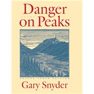 Danger on Peaks The Deluxe Audio Edition by Snyder, Gary, 9781619024519