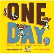 One Day, The End by Dotlich, Rebecca Kai; Koehler, Fred, 9781620914519