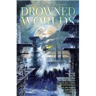 Drowned Worlds by Unknown, 9781781084519