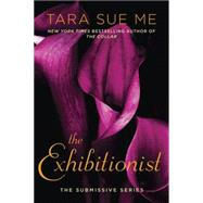 The Exhibitionist The Submissive Series by Me, Tara Sue, 9780451474520