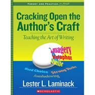 Cracking Open the Author's Craft (Revised) Teaching the Art of Writing by Laminack, Lester; Laminack, Lester L., 9781338134520