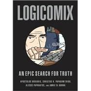 Logicomix An epic search for truth by Doxiadis, Apostolos; Papadimitriou, Christos, 9781596914520