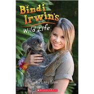 Bindi Irwin's Wild Life (Unauthorized Biography) by Klein, Emily, 9781338054521
