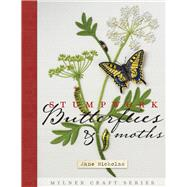 Stumpwork Butterflies & Moths by Nicholas, Jane, 9781863514521