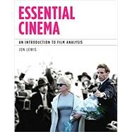 Essential Cinema An Introduction to Film Analysis (with MLA Update Card) by Lewis, Jon, 9781337294522