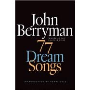 77 Dream Songs Poems by Berryman, John; Swift, Daniel; Cole, Henri, 9780374534523