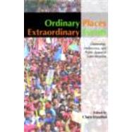 Ordinary Places/Extraordinary Events: Citizenship, Democracy and Public Space in Latin America by Irazabal; Clara, 9780415354523