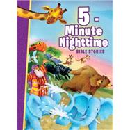 5-minute Nighttime Bible Stories by Nelson, Thomas, 9780718084523