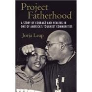Project Fatherhood by LEAP, JORJA, 9780807014523