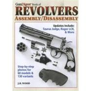 Gun Digest Book of Revolvers Assembly/Disassembly by Wood, J. B., 9781440214523