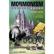 Mormonism for Beginners by Carter, Stephen; Atwood, Jett; Riess, Jana, 9781939994523