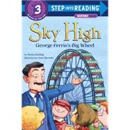 Sky High: George Ferris's Big Wheel by KULLING, MONICABARRETTA, GENE, 9781101934524