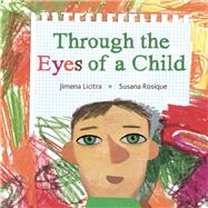 Through the Eyes of a Child by Licitra , Jimena; Rosique, Susana, 9788415784524
