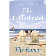 The Rumor by Hilderbrand, Elin, 9780316334525