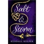 Salt & Storm by Kulper, Kendall, 9780316404525