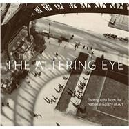 The Altering Eye by Greenough, Sarah; Kennel, Sarah (CON); Waggoner, Diane (CON); Nelson, Andrea (CON); Brookman, Philip (CON), 9780500544525