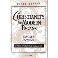 Christianity for Modern Pagans : Pascal's Pensees