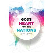 God's Heart for the Nations by Lewis, Jeff, 9780989954525