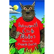 Werewolf Club Rules by Coelho, Joseph, 9781847804525
