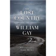 The Lost Country by Gay, William, 9781945814525
