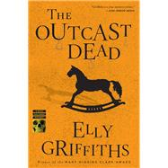 The Outcast Dead by Griffiths, Elly, 9780544334526