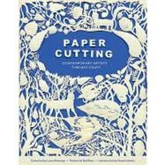 Paper Cutting: Contemporary Artists / Timeless Craft by Heyenga, Laura; Ryan, Rob (CON); Avella, Natalie, 9780811874526