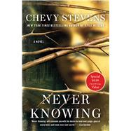 Never Knowing A Novel by Stevens, Chevy, 9781250104526