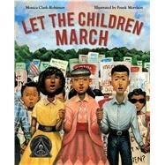 Let the Children March by Clark-robinson, Monica; Morrison, Frank, 9780544704527