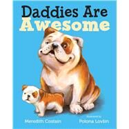 Daddies Are Awesome by Costain, Meredith; Lovsin, Polona, 9781627794527