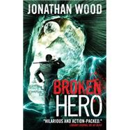 Broken Hero by WOOD, JONATHAN, 9781783294527