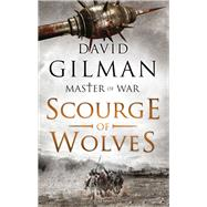 Scourge of Wolves by Gilman, David, 9781784974527