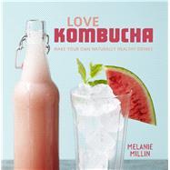 Love Kombucha by Millin, Melanie, 9781910904527