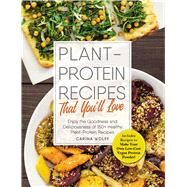 Plant-protein Recipes That You'll Love by Wolff, Carina, 9781507204528