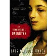 The Hummingbird's Daughter by Urrea, Luis Alberto, 9780316154529
