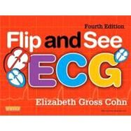 Flip and See ECG (Book with CD-ROM) by Cohn, Elizabeth Gross, 9780323084529