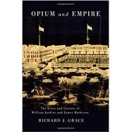 Opium and Empire by Grace, Richard J., 9780773544529