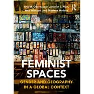 Feminist Spaces: Gender and Geography in a Global Context by Oberhauser; Ann M, 9781138924529