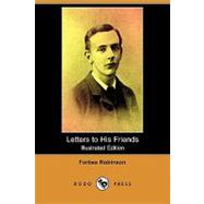 Letters to His Friends by Robinson, Forbes; Robinson, Charles, 9781409974529