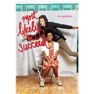 Most Likely to Succeed by Echols, Jennifer, 9781442474529