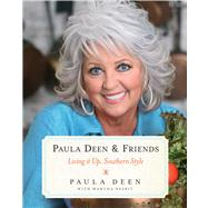 Paula Deen & Friends Living It Up, Southern Style by Deen, Paula; Nesbit, Martha, 9781476754529