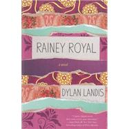 Rainey Royal by Landis, Dylan, 9781616954529
