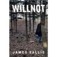 Willnot by Sallis, James, 9781632864529